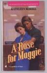 A Rose for Maggie - Kathleen Korbel, Eileen Dreyer