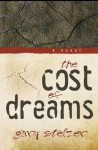 The Cost Of Dreams - Gary Stelzer