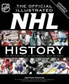 The Official Illustrated NHL History: The Official Story of the Coolest Game on Earth - Arthur Pincus, David Rosner, Len Hochberg, Chris Malcolm