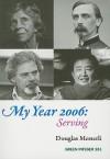 My Year 2006: Serving - Douglas Messerli