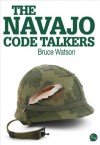 The Navajo Code Talkers - Bruce Watson