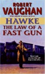 Hawke: The Law of a Fast Gun (Hawke (HarperTorch Paperback)) - Robert Vaughan