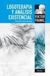 Logoterapia y análisis existencial - Viktor E. Frankl, José A. de Prado, Roland Wenzel, Isidro Arias Pérez