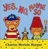 Yes, No, Maybe So - Charise Mericle Harper