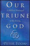 Our Triune God - Peter Toon