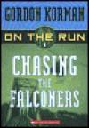 Chasing the Falconers - Gordon Korman