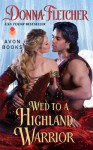 Wed to a Highland Warrior - Donna Fletcher
