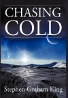 Chasing Cold - Stephen Graham King