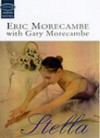 Stella - Eric Morecambe, Gary Morecambe