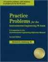 Practice Problems for the Environmental Engineering PE Exam: A Companion to the Environmental Engineering Reference Manual - Michael R. Lindeburg