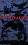 Of A Feather - Ken Goldman