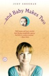. . . and Baby Makes Two: A Novel - Judy Sheehan