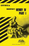 King Henry IV, Part 1 (Cliffs Notes) - CliffsNotes, James K. Lowers, William Shakespeare
