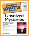 The Complete Idiot's Guide to Unsolved Mysteries - Michael Kurland, Linda Robertson
