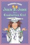 Junie B. Jones Is a Graduation Girl (Junie B. Jones, #17) - Barbara Park