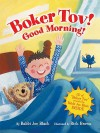 Boker Tov!: Good Morning! (Kar-Ben Favorites) - Joe Black, Rick Brown