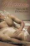 Heatstroke: The Extended Edition - Taylor V. Donovan