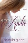 Emancipating Andie - Priscilla Glenn