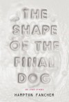 The Shape of the Final Dog and Other Stories - Hampton Fancher