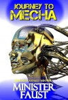 Journey to Mecha: Eight Visionary SF, Fantasy, Philosophical and Satirical Tales - Minister Faust