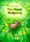 The Happy Hedgehog - Marcus Pfister