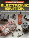 Electronic Ignition: Installation, Performance Tuning, Modification - Ben Watson