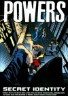 Powers vol 11 - Secret Identity - Brian Michael Bendis, Michael Avon Oeming