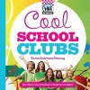 Cool School Clubs: Fun Ideas and Activities to Build School Spirit - Karen Latchana Kenney