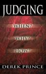 Judging: When? Why? How? - Derek Prince