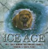 Ice Age: Meet Early Humans and Amazing Animals Sharing a Frozen Planet - Stewart Ross