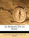 Le Roman de La Rose, - Guillaume de Lorris, Jean de Meung