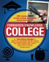 Forbidden Knowledge - College: 101 Things Not Every Student Should Know How to Do - Michael Powell