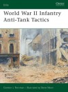 World War II Infantry Anti-Tank Tactics (Elite) - Gordon L. Rottman, Steve Noon