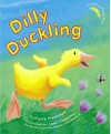 Dilly Duckling - Claire Freedman, Jane Chapman