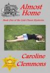 Almost Home (Link Dixon, #1) - Caroline Clemmons