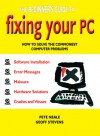 Fix Your PC: How to Solve the Commonest Computer Problems (Computing) - Pete Neale, Geoff Stevens