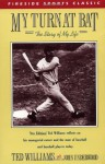 My Turn at Bat: The Story of My Life - Ted Williams, John Underwood