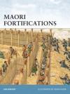Maori Fortifications - Ian Knight, Adam Hook