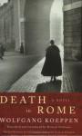 Death In Rome - Wolfgang Koeppen, Michael Hofmann