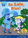 Be Safe, Blue! (Blue's Clues) - Phoebe Beinstein
