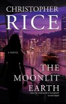 The Moonlit Earth - Christopher Rice, Cassandra Campbell