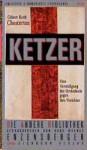 Ketzer. Eine Verteidigung der Orthodoxie gegen ihre Verächter - G.K. Chesterton