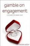 Gamble on Engagement - Rachel Astor