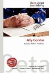 Ally Condie - Lambert M. Surhone, Mariam T. Tennoe, Susan F. Henssonow