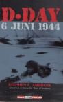 D-Day 6 juni 1944 - Olaf Brenninkmeijer, Stephen E. Ambrose, Jeske Nelissen, Auke van den Berg