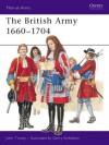 The British Army 1660-1704 - John Tincey, Gerry A. Embleton
