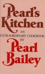 Pearl's Kitchen: An Extraordinary Cookbook - Pearl Bailey