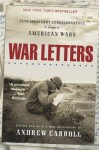 War Letters: Extraordinary Correspondence from American Wars - Andrew Carroll