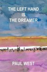 The Left Hand Is the Dreamer - Paul West