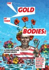 Gold of Their Bodies (Signed Edition): A Conversation Before Death - Ashley Bickerton, Hans Ulrich Obrist, Ignaclo Noé